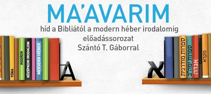 Ma'avarim – irodalmi előadássorozat Szántó T. Gáborral
