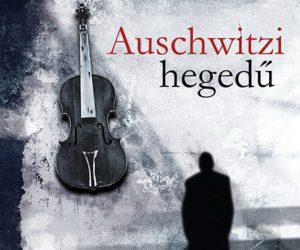 Auschwitzi hegedű: katalán szerző díjazott könyve magyarul
