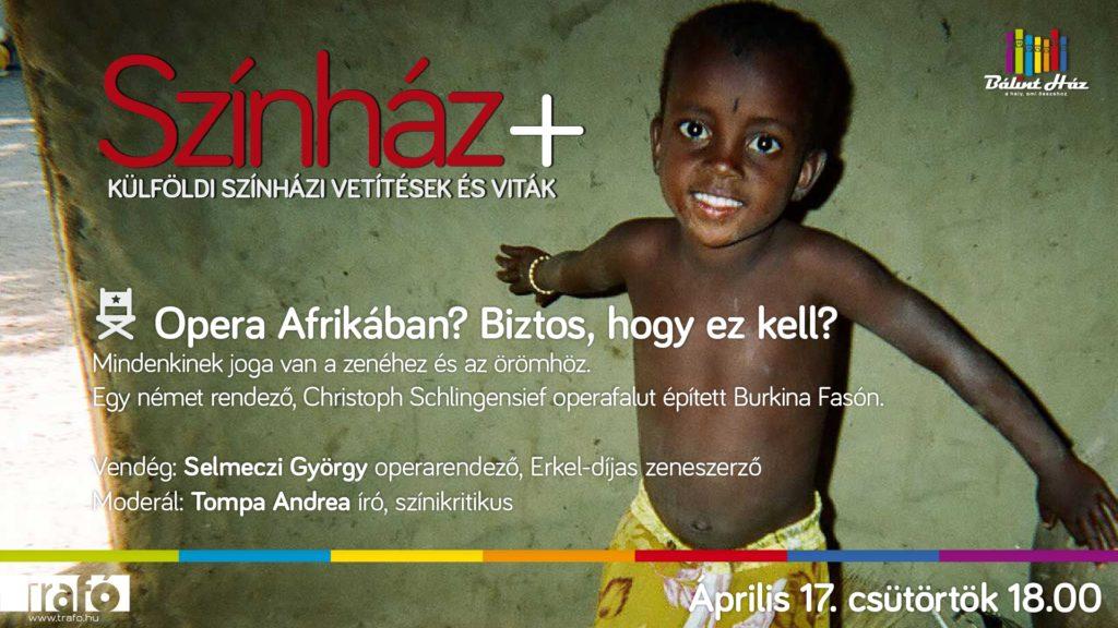 Opera Afrikában?! Színház+