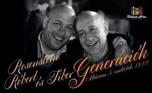 Generációk: Rosenstein Tibor és Róbert