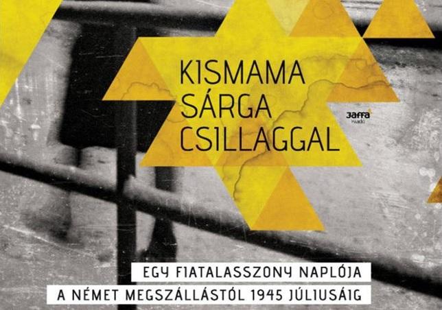 Egy budapesti zsidó kismama feljegyzései a vészkorszakból