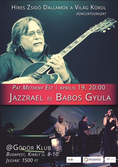 Pat Metheny-est a Jazzrael együttessel és Babos Gyulával