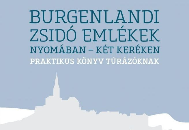 Burgenlandi zsidó emlékek nyomában – két keréken