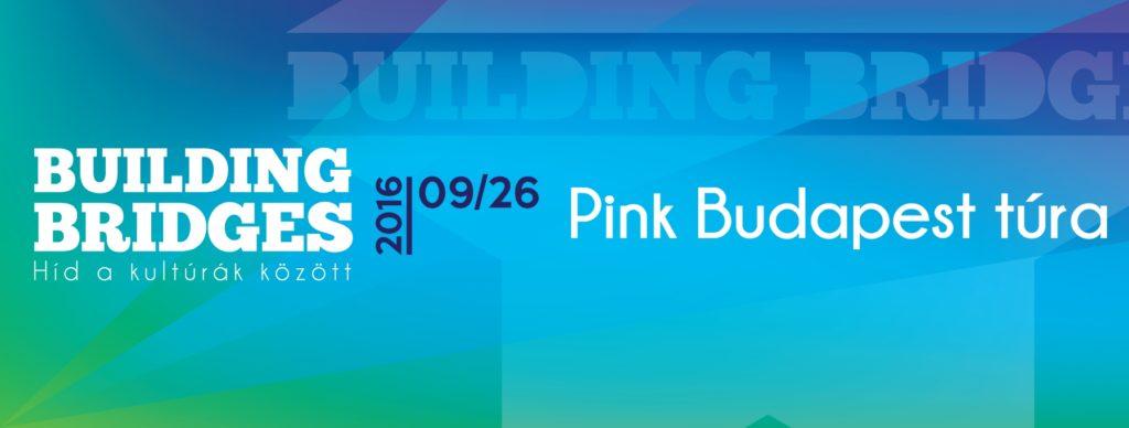 Building Bridges: Pink Budapest túra