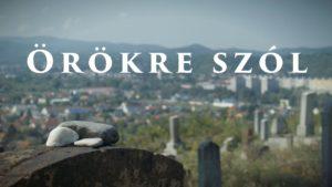 Örökre szól – Rövidfilm a miskolci izraelita temetőről