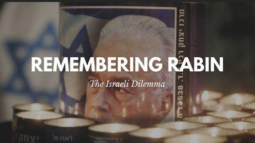 The Israeli Dilemma- Remembering Rabin