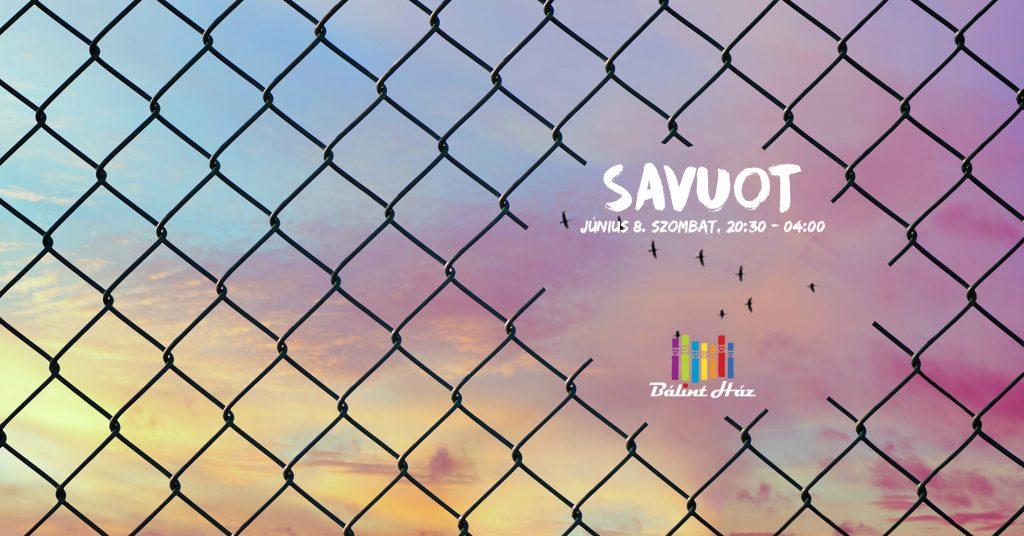SAVUOT – A Bálint Ház Éjszakája
