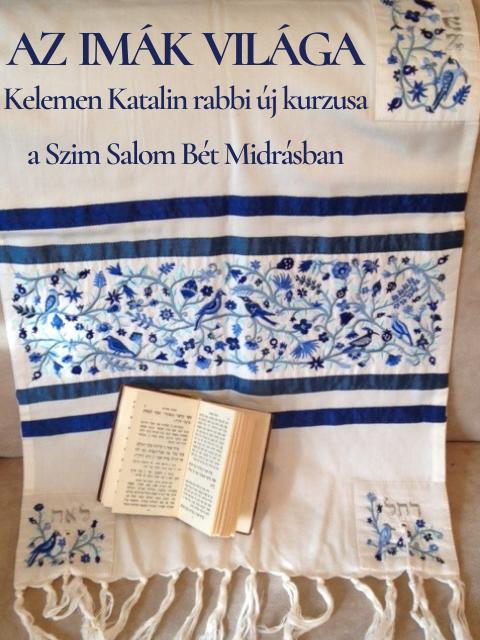 AZ IMÁK VILÁGA – Kelemen Katalin rabbi új online kurzusa a Szim Salom Progresszív Zsidó Hitközségben