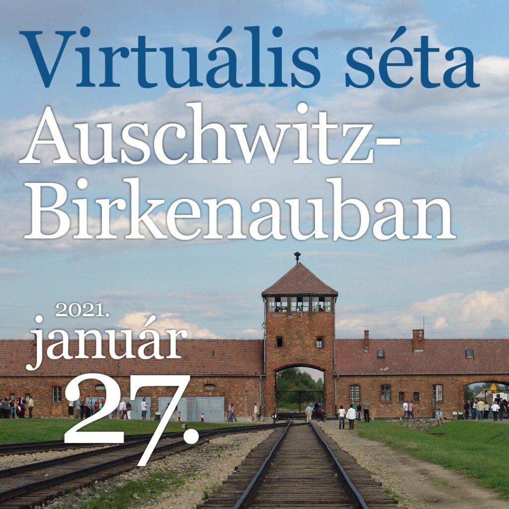 Az Élet Menete Alapítvány virtuális sétája Auschwitzban január 27-én 18 órától